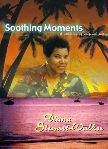 Soothing Moments ebook by Diana Stewart-Walker