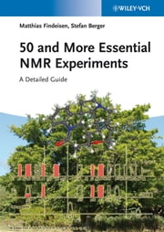 50 and More Essential NMR Experiments - A Detailed Guide ebook by Matthias Findeisen,Stefan Berger