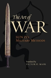 The Art of War - Sun Zi's Military Methods ebook by Victor H. Mair