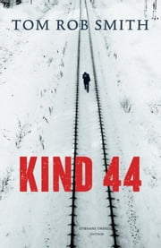 Kind 44 ebook by Tom Rob Smith