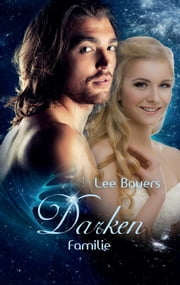 Darken VII - Familie ebook by Lee Bauers