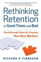 Rethinking Retention in Good Times and Bad ebook by Richard P. Finnegan