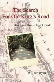 The Search For Old King's Road ebook by Bill Ryan