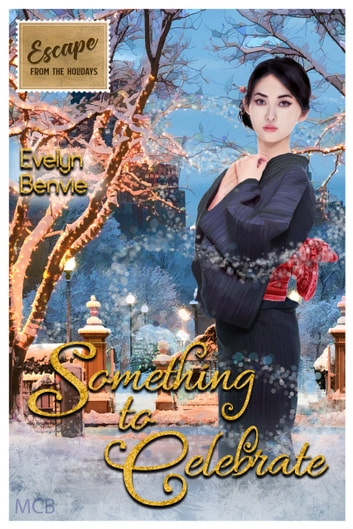 Something to Celebrate - Escape from the Holidays ebook by Evelyn Benvie