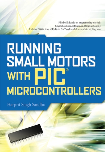 Running Small Motors with PIC Microcontrollers ebook by Harprit Singh Sandhu