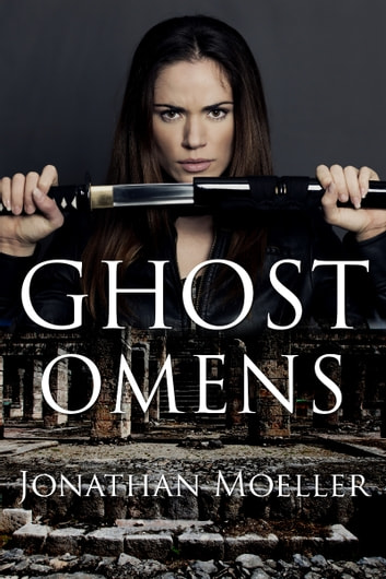 Ghost Omens (World of the Ghosts short story) ebook by Jonathan Moeller