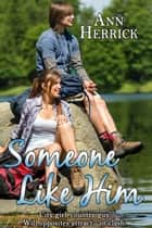 Someone Like Him ebook by Ann Herrick