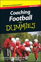 Coaching Football For Dummies, Mini Edition ebook by National Alliance for Youth Sports,Greg Bach