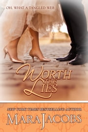 Worth The Lies (The Worth Series Book 6: A Copper Country Romance) ebook by Mara Jacobs