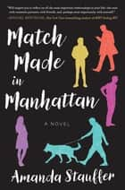 Match Made in Manhattan - A Novel eBook by Amanda Stauffer