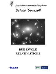 Due favole relativistiche ebook by Oriano Spazzoli