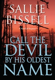 Call the Devil by His Oldest Name ebook by Sallie Bissell