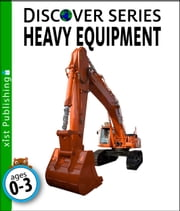 Heavy Equipment ebook by Xist Publishing