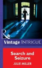 Search And Seizure (Mills & Boon Vintage Intrigue) 電子書 by Julie Miller