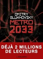 Métro 2033 - Édition augmentée - Métro, T1 ebook by Dmitry Glukhovsky, Denis E. Savine