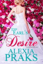 The Earl's Desire ebook by Alexia Praks