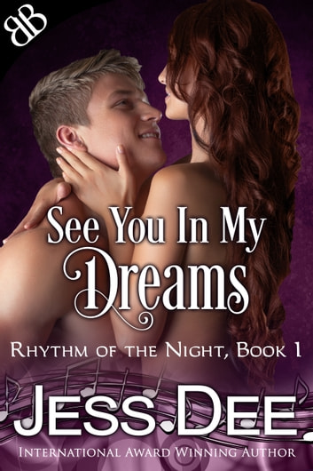 See You In My Dreams - Alpha Male Rock Musician Contemporary Erotic International Romance ebook by Jess Dee