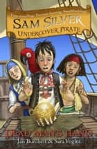 Sam Silver Undercover Pirate 10: Dead Man's Hand ebook by Jan Burchett,Sara Vogler,Leo Hartas