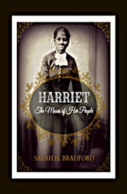 Harriet - The Moses of Her People ebook by Sarah H. Bradford