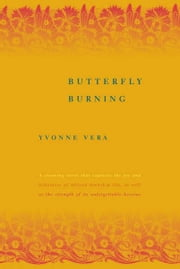 Butterfly Burning - A Novel ebook by Yvonne Vera