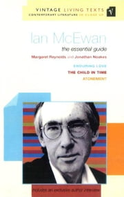 Ian McEwan - The Essential Guide ebook by Margaret Reynolds,Jonathan Noakes