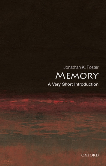 Memory: A Very Short Introduction ebook by Jonathan K. Foster