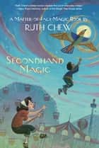 A Matter-of-Fact Magic Book: Secondhand Magic ebook by Ruth Chew