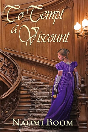 To Tempt a Viscount ebook by Naomi  Boom