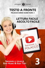 Imparare il polacco - Lettura facile | Ascolto facile | Testo a fronte - Polacco corso audio num. 3 - Imparare il polacco | Easy Audio | Easy Text, #3 ebook by Polyglot Planet