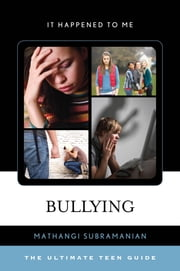 Bullying - The Ultimate Teen Guide ebook by Mathangi Subramanian