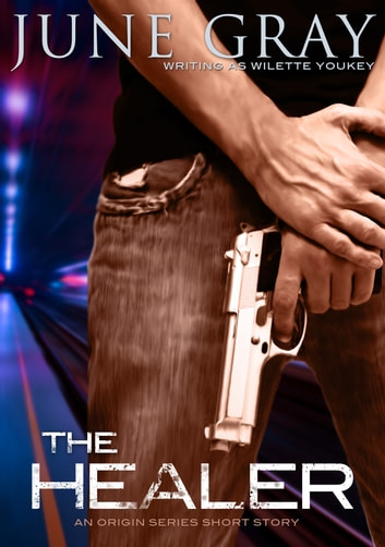 The Healer - (A Romantic Urban Fantasy Short) ebook by June Gray