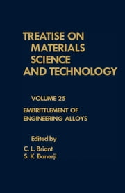 Embrittlement of Engineering Alloys ebook by Briant, C. L.