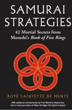 Samurai Strategies ebook by Boye Lafayette De Mente,Michihiro Matsumoto