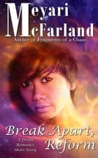 Break Apart, Reform - A Drath Romance Short Story ebook by Meyari McFarland