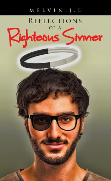 Reflections of a Righteous Sinner ebook by Melvin