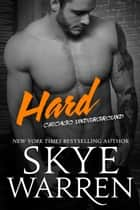 Hard - A Bad Boy Romance ebook by Skye Warren