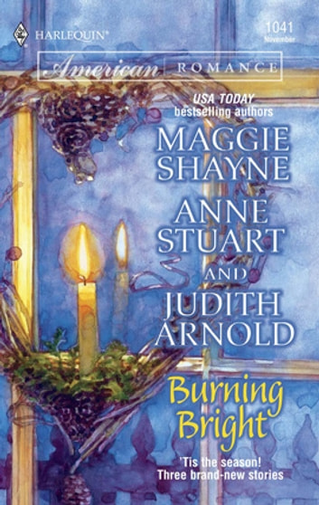Burning Bright - An Anthology ebook by Maggie Shayne,Anne Stuart,Judith Arnold