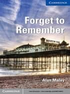 Forget to Remember Level 5 Upper-intermediate ebook by Alan Maley