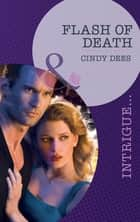 Flash of Death (Mills & Boon Intrigue) (Code X, Book 2) ekitaplar by Cindy Dees