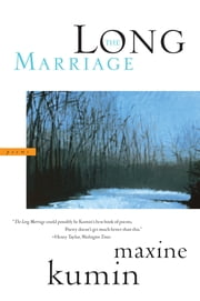The Long Marriage: Poems ebook by Maxine Kumin