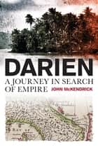 Darien ebook by John McKendrick