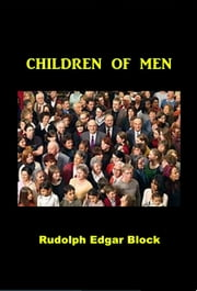 Children of Men ebook by Rudolph Edgar Block