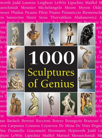 1000 Sculptures of Genius ebook by Joseph Manca,Patrick Bade,Sarah Costello