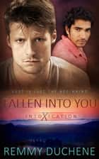 Fallen Into You ebook by Remmy Duchene