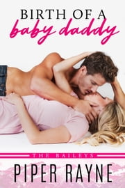 Birth of a Baby Daddy ebook by Piper Rayne