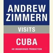 Andrew Zimmern visits Cuba - Chapter 20 from THE BIZARRE TRUTH audiobook by Andrew Zimmern