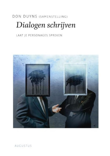 Dialogen schrijven - laat je personages spreken ebook by Don Duyns