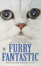 Furry Fantastic ebook by Jean Rabe, Brian M. Thomsen