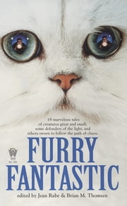 Furry Fantastic ebook by Jean Rabe,Brian M. Thomsen