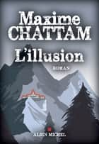 L'Illusion ebook by Maxime Chattam